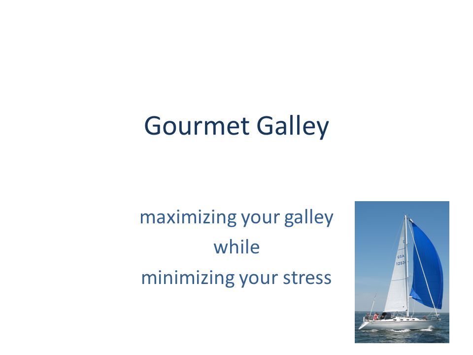 Gourmet Galley maximizing your galley while minimizing your stress