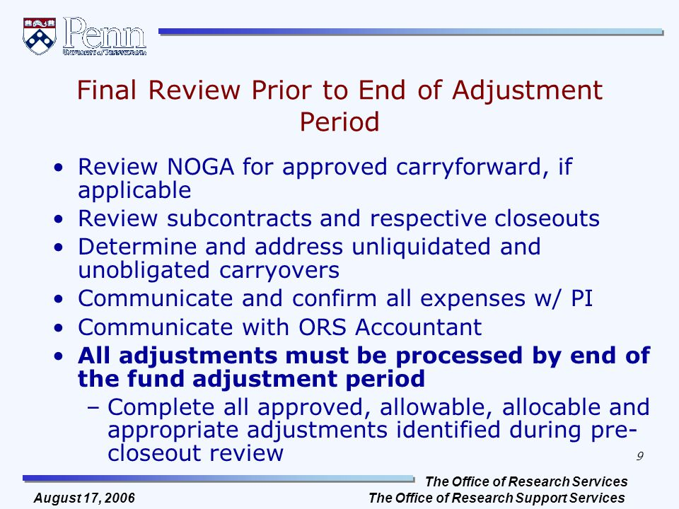 The Office of Research Services The Office of Research Support Services 9 August 17, 2006 Final Review Prior to End of Adjustment Period Review NOGA f