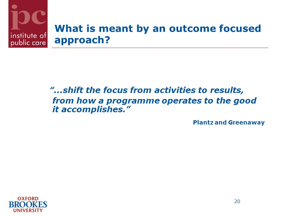 What is meant by an outcome focused approach.