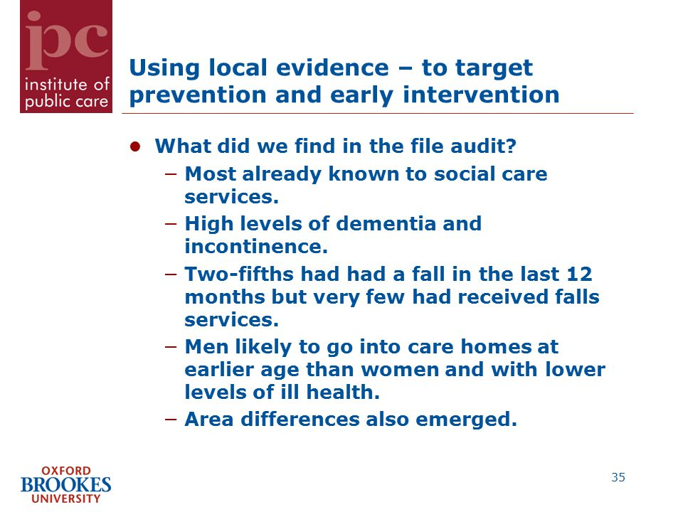 Using local evidence – to target prevention and early intervention What did we find in the file audit.