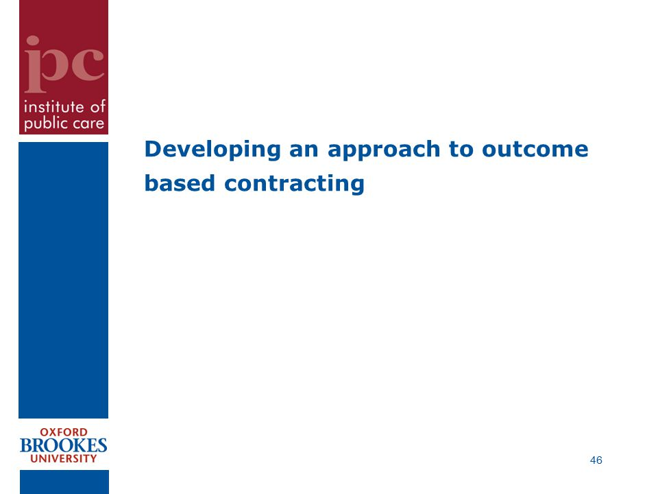 Developing an approach to outcome based contracting 46