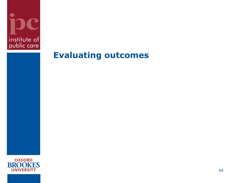 Evaluating outcomes 64