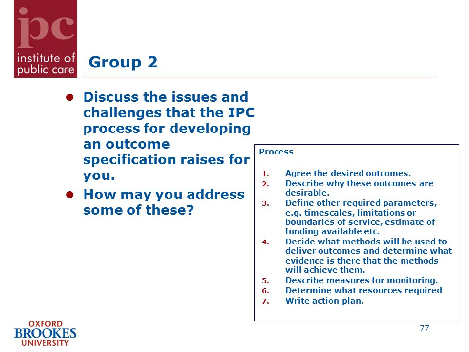 Group 2 Discuss the issues and challenges that the IPC process for developing an outcome specification raises for you.