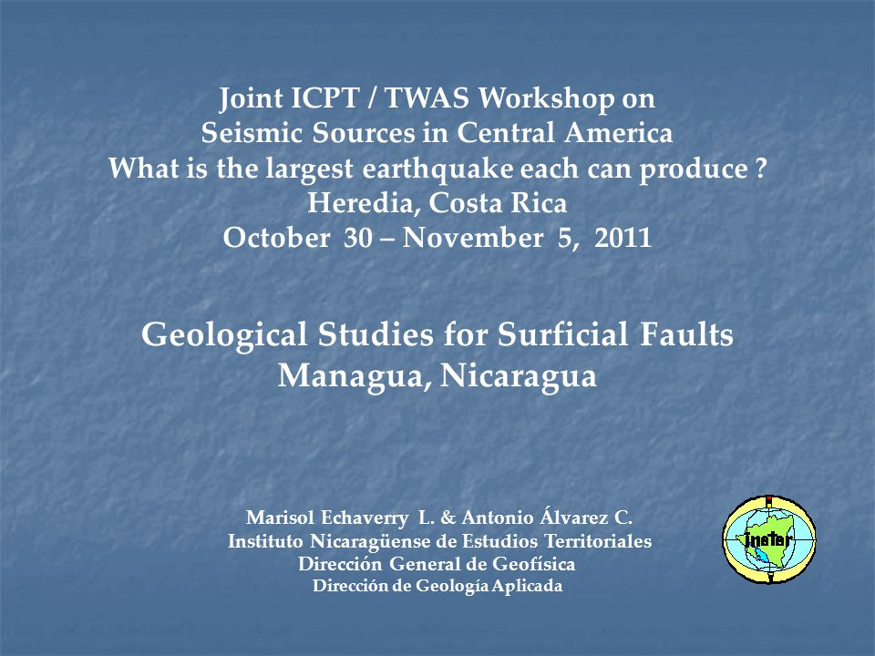 Joint ICPT / TWAS Workshop on Seismic Sources in Central America What is the largest earthquake each can produce .