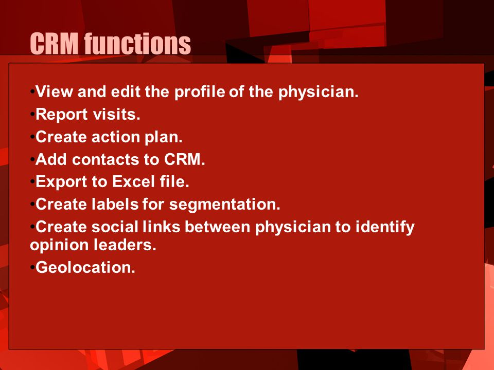 CRM functions View and edit the profile of the physician.