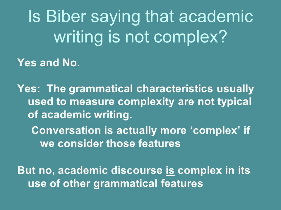 Is Biber saying that academic writing is not complex.