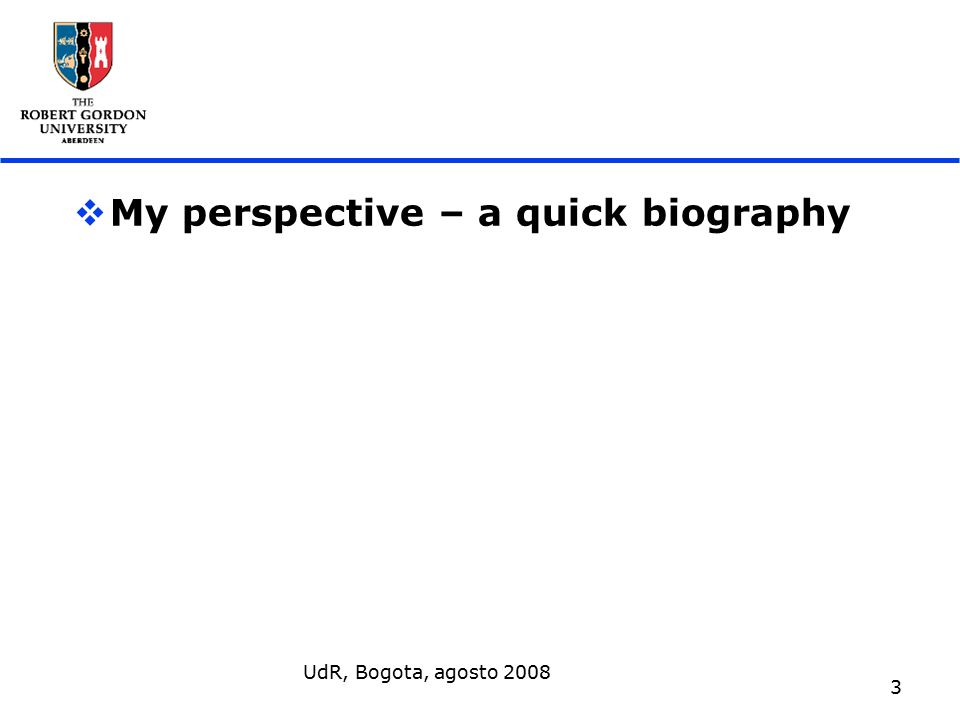 UdR, Bogota, agosto 2008 3  My perspective – a quick biography