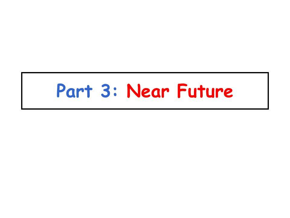 Part 3: Near Future