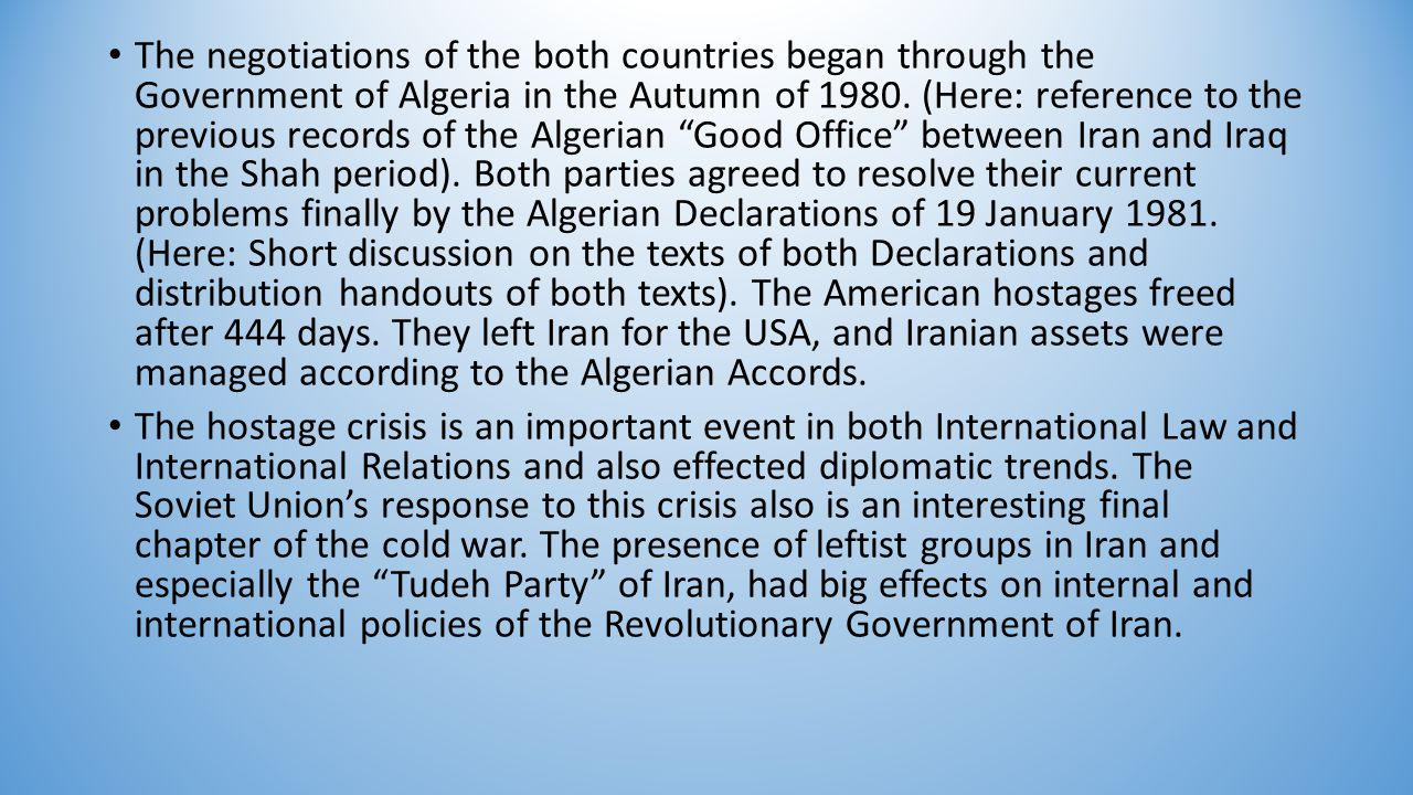 The negotiations of the both countries began through the Government of Algeria in the Autumn of 1980.