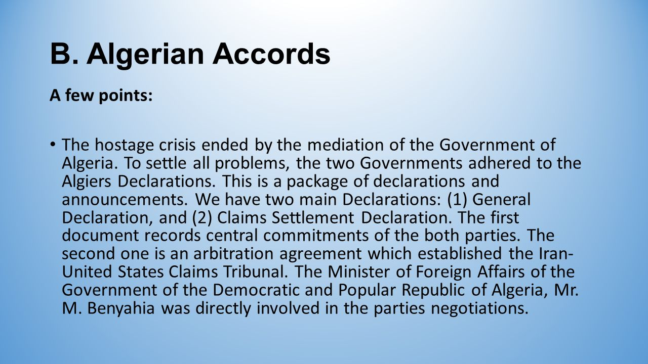 By the Algeria Accords and the release of the hostages, Iran was entitled to obtain its assets previously frozen in the USA.