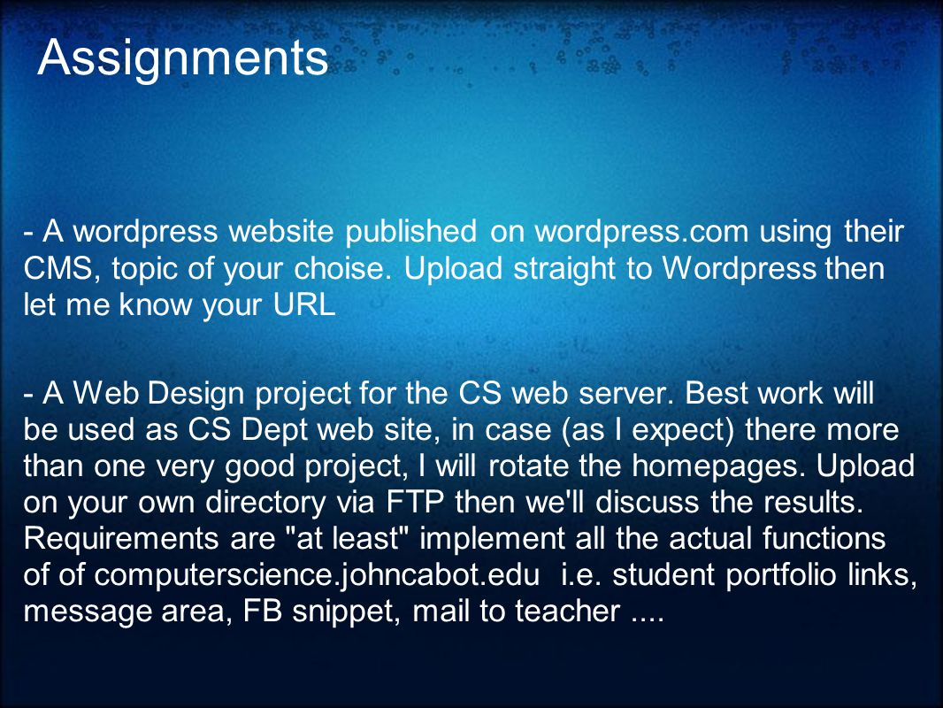 Assignments - A wordpress website published on wordpress.com using their CMS, topic of your choise.