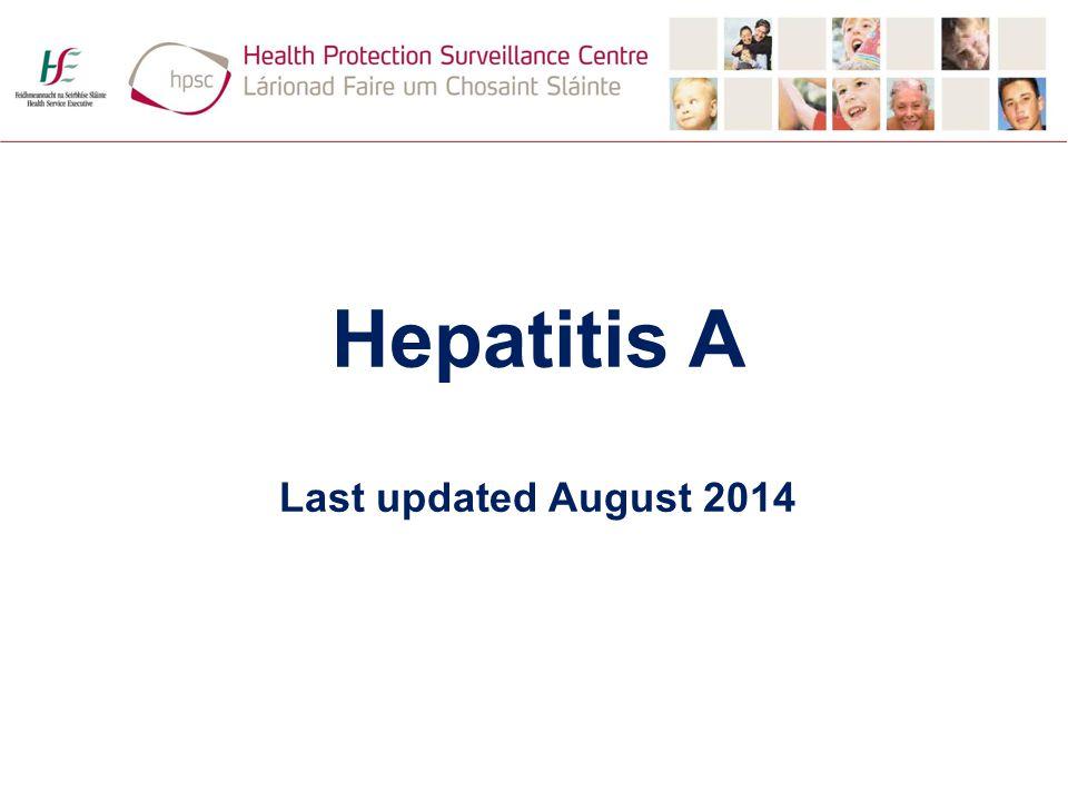 Hepatitis A Last updated August 2014