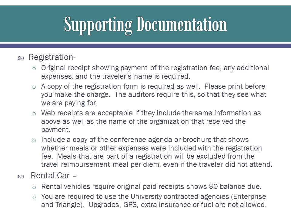  Registration- o Original receipt showing payment of the registration fee, any additional expenses, and the traveler's name is required.