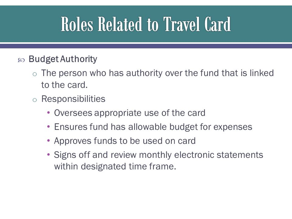  Single Transaction Limit is unlimited  Monthly Card Limit is $10,000 o Higher limit must be justified and authorized by Travel Office.