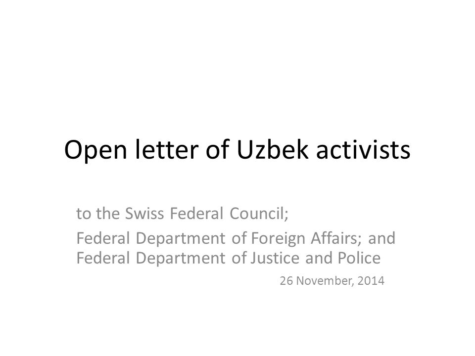 Open letter of Uzbek activists to the Swiss Federal Council; Federal Department of Foreign Affairs; and Federal Department of Justice and Police 26 November, 2014