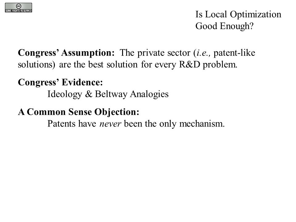 Congress' Assumption: The private sector (i.e., patent-like solutions) are the best solution for every R&D problem.
