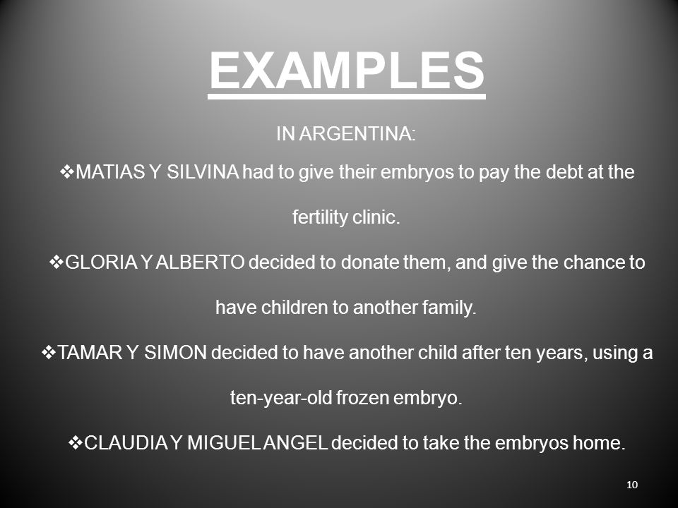 EXAMPLES IN ARGENTINA:  MATIAS Y SILVINA had to give their embryos to pay the debt at the fertility clinic.