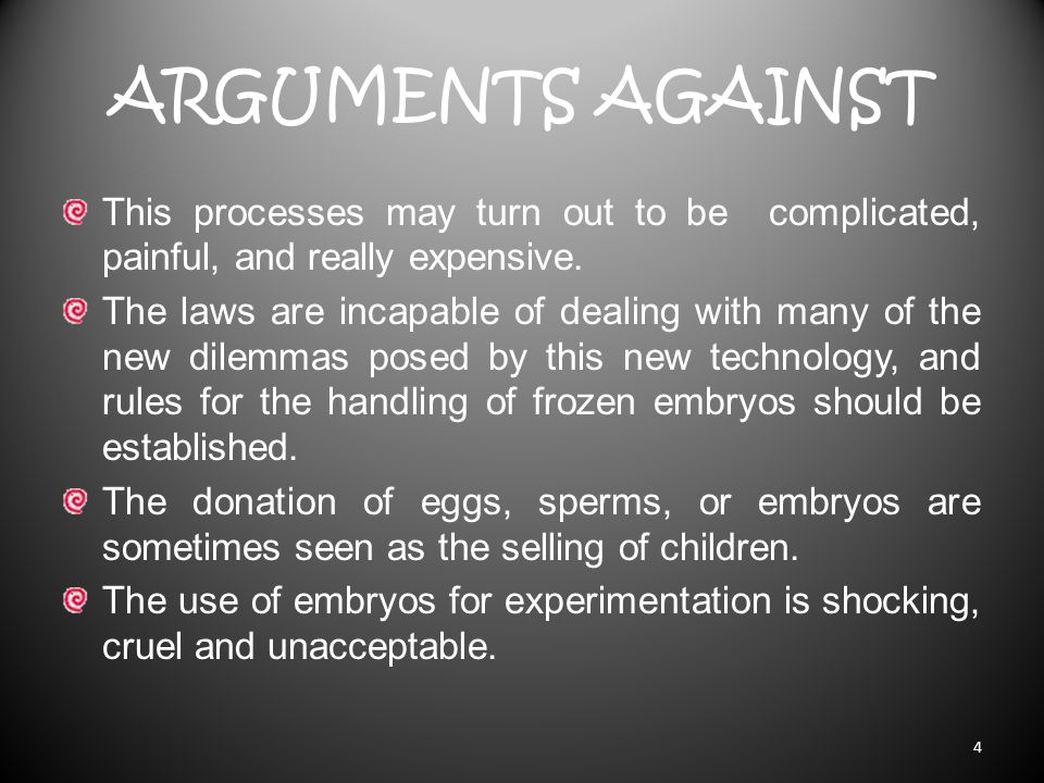 ARGUMENTS AGAINST This processes may turn out to be complicated, painful, and really expensive.