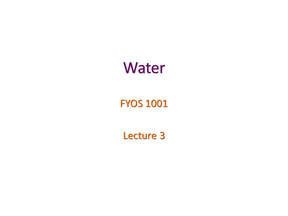 Water FYOS 1001 Lecture 3