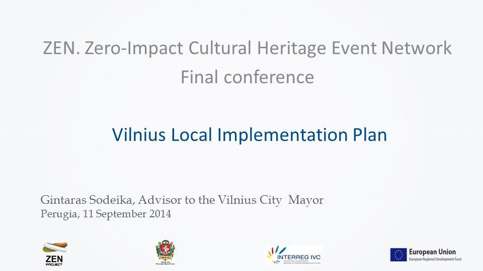 Pranešėja s xx xxxx 2014 m. spalio xx d. Vilnius ZEN. Zero-Impact Cultural Heritage Event Network Final conference Vilnius Local Implementation Plan G