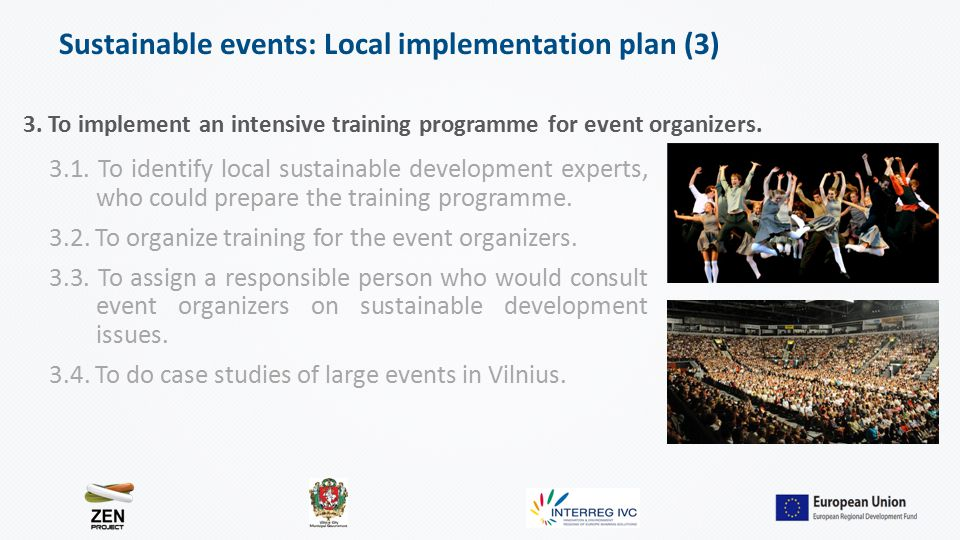 3. To implement an intensive training programme for event organizers.