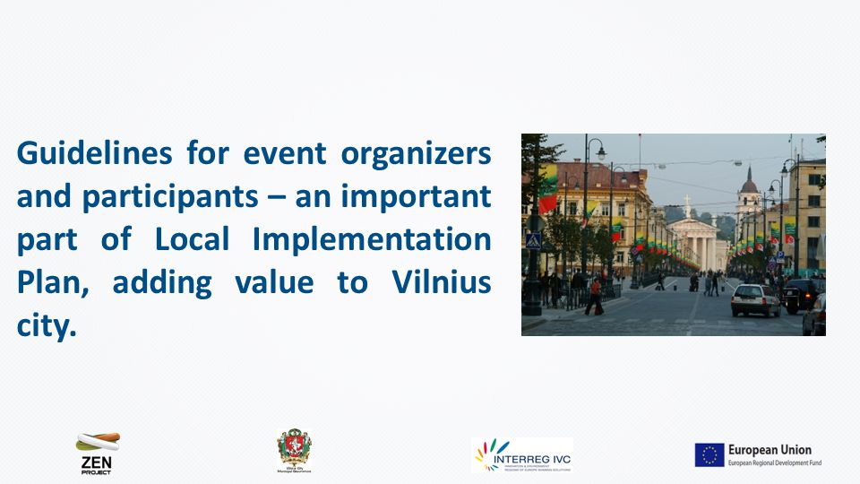 Guidelines for event organizers and participants – an important part of Local Implementation Plan, adding value to Vilnius city.
