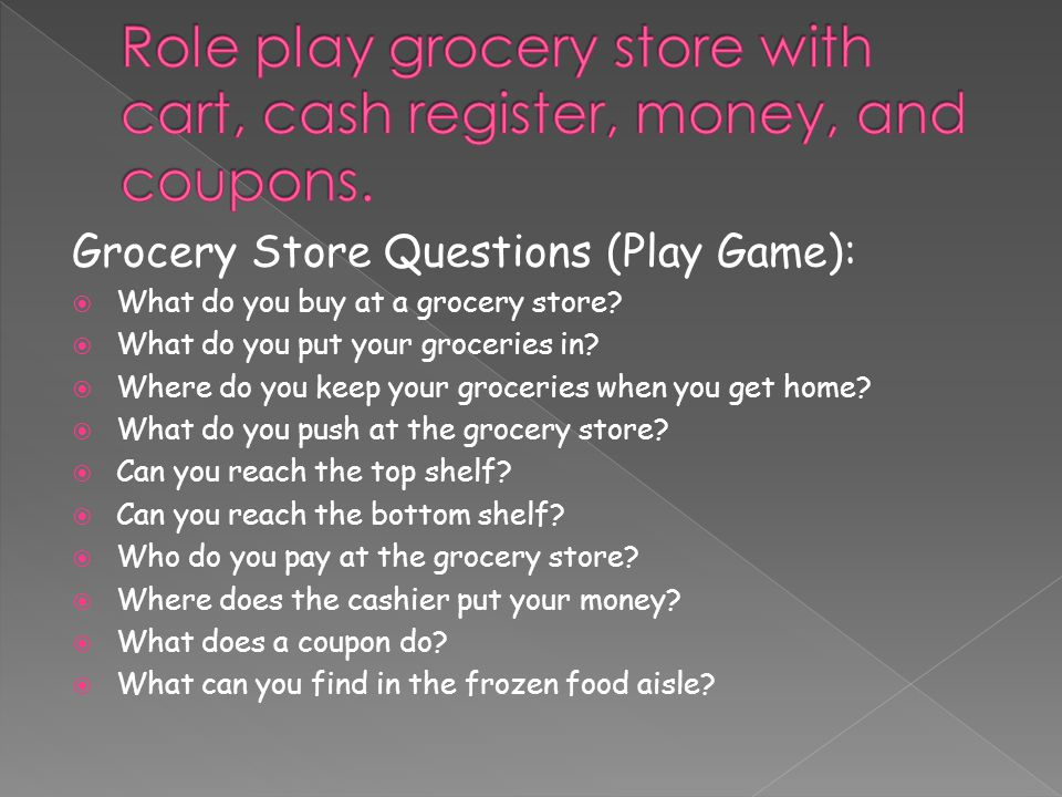 Grocery Store Questions (Play Game):  What do you buy at a grocery store.