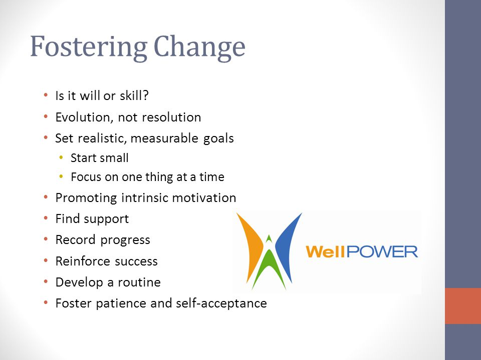 Fostering Change Is it will or skill.