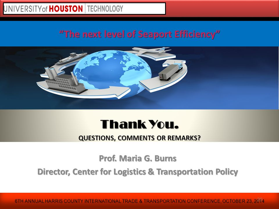 6TH ANNUAL HARRIS COUNTY INTERNATIONAL TRADE & TRANSPORTATION CONFERENCE, OCTOBER 23, 2014 20 Prof.
