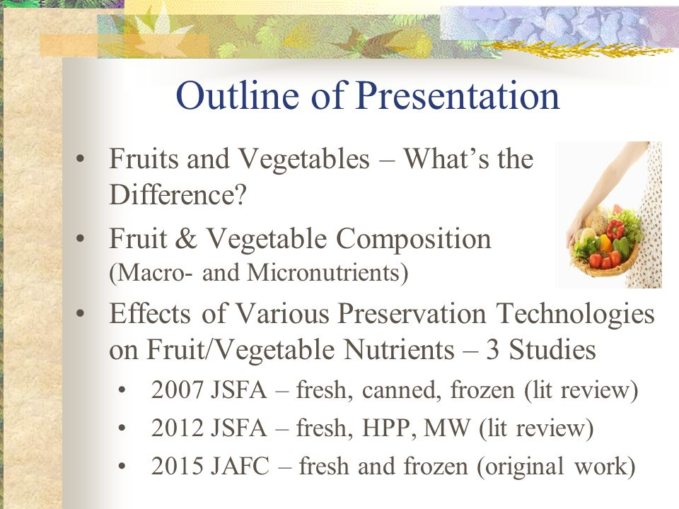 Outline of Presentation Fruits and Vegetables – What's the Difference.