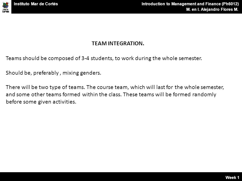 TEAM INTEGRATION. Teams should be composed of 3-4 students, to work during the whole semester.