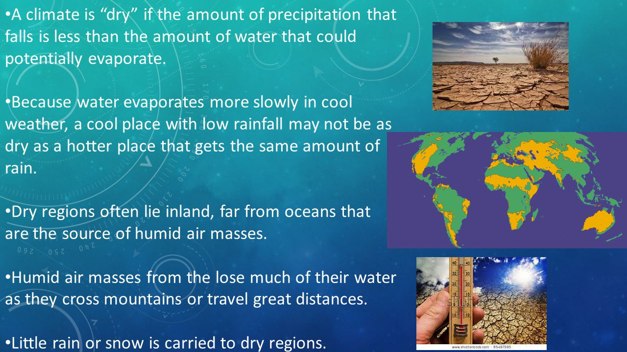 Tropical wet-and-dry climates get slightly less rain than tropical climates and have distinct dry and rainy seasons. Instead of rain forests, there ar