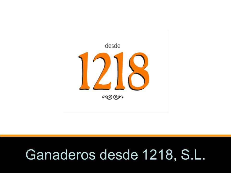 Ganaderos desde 1218, S.L.