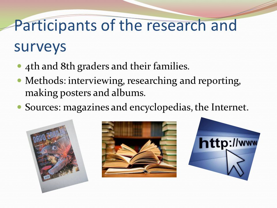 Participants of the research and surveys 4th and 8th graders and their families.