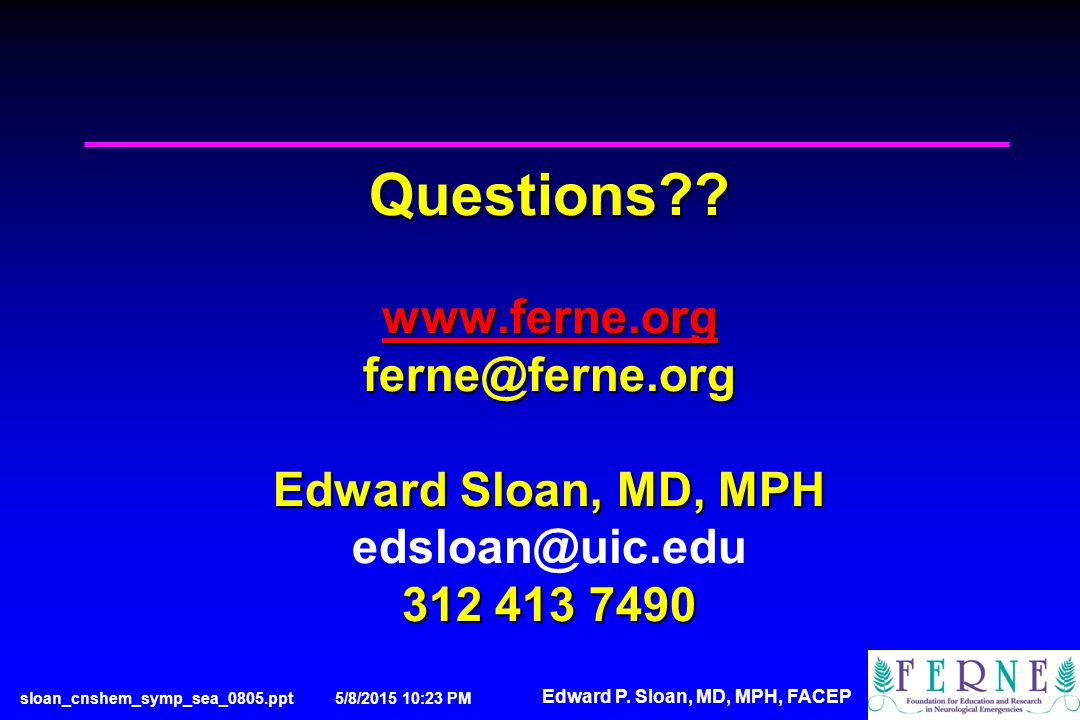 Edward P. Sloan, MD, MPH, FACEP Questions .