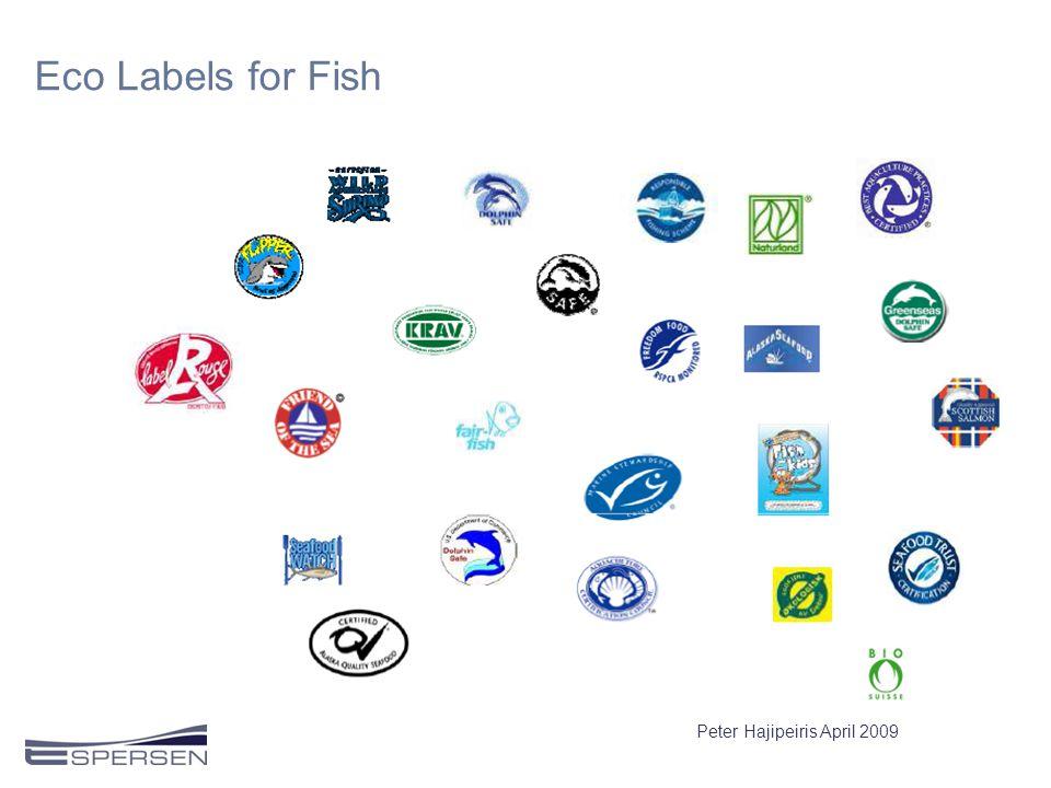 Eco Labels for Fish Peter Hajipeiris April 2009