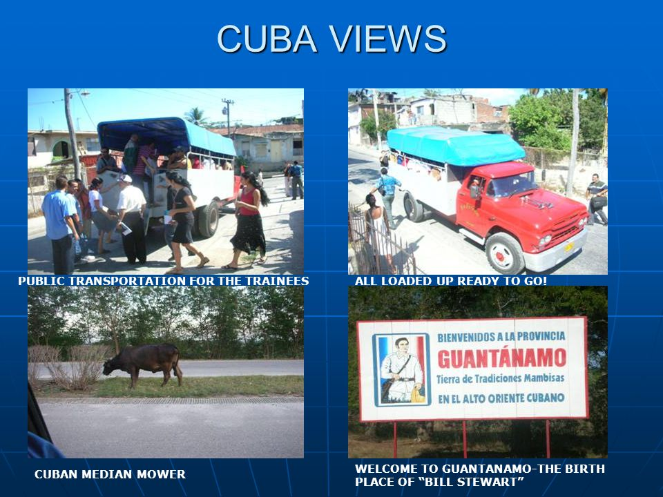 CUBA VIEWS PUBLIC TRANSPORTATION FOR THE TRAINEESALL LOADED UP READY TO GO.