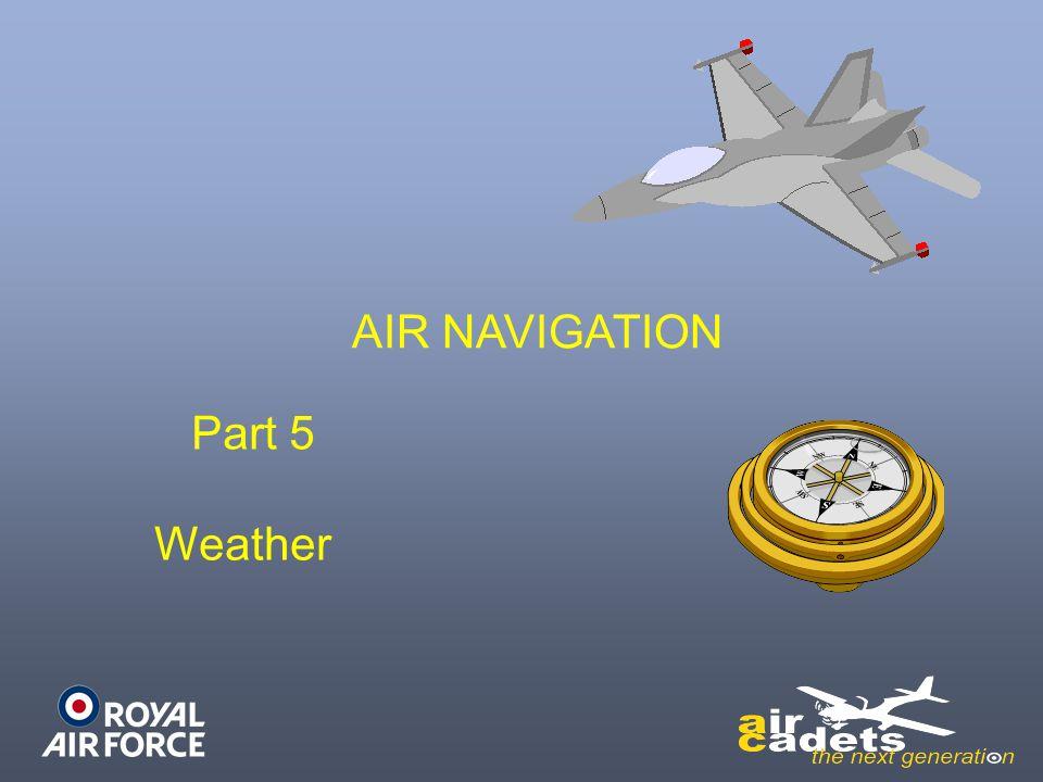 AIR NAVIGATION Part 5 Weather