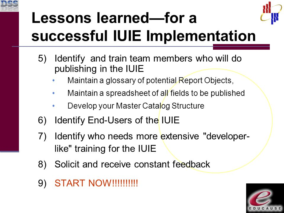 Lessons learned—for a successful IUIE Implementation 5)Identify and train team members who will do publishing in the IUIE Maintain a glossary of poten