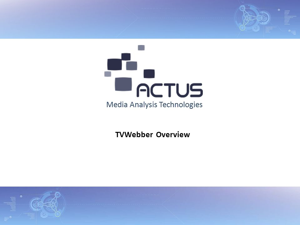Media Analysis Technologies TVWebber Overview