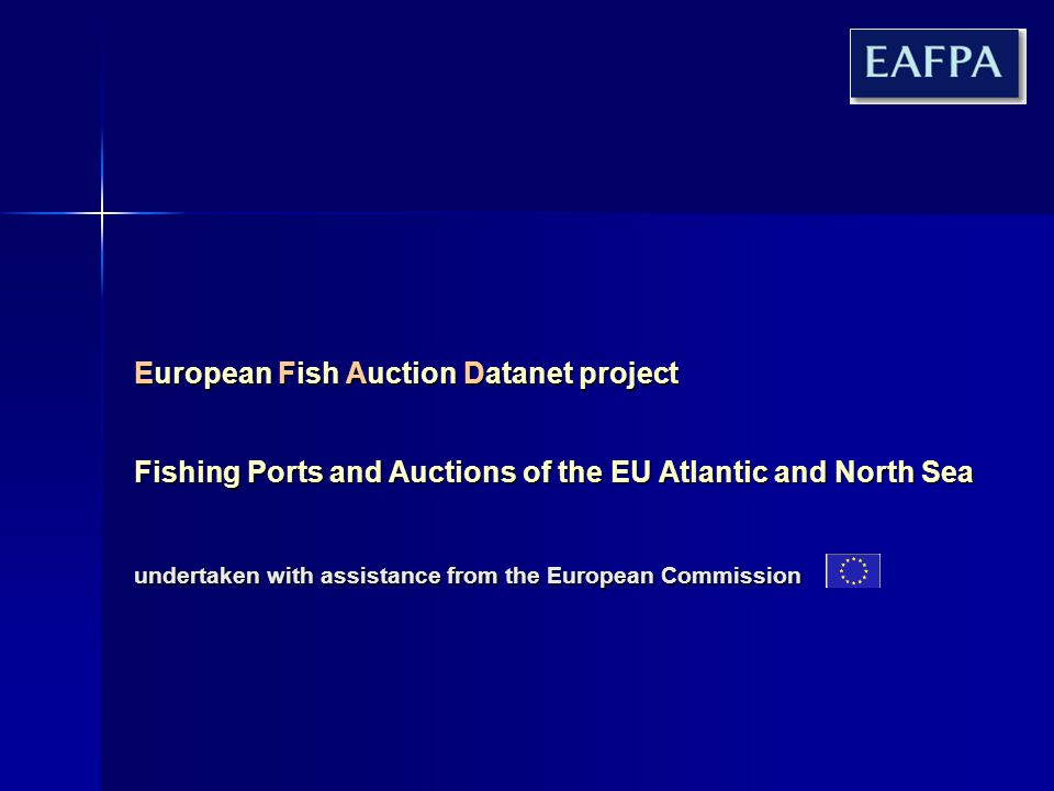 European Fish Auction Datanet project Fishing Ports and Auctions of the EU Atlantic and North Sea undertaken with assistance from the European Commission