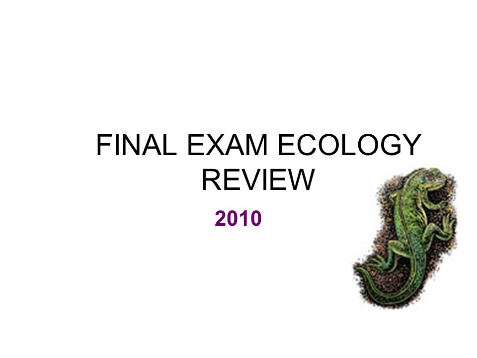 FINAL EXAM ECOLOGY REVIEW 2010