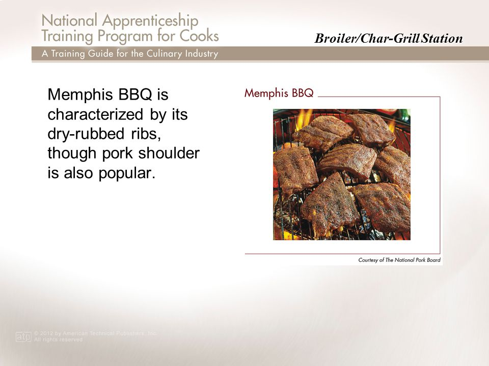 Broiler/Char-Grill Station Memphis BBQ is characterized by its dry-rubbed ribs, though pork shoulder is also popular.