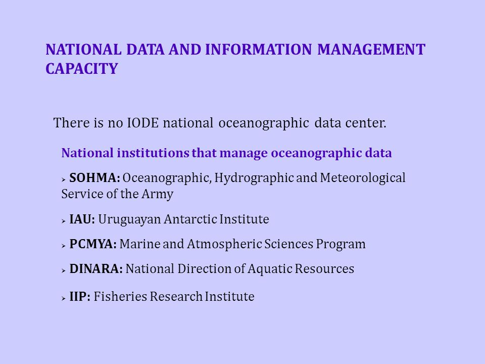 NATIONAL DATA AND INFORMATION MANAGEMENT CAPACITY There is no IODE national oceanographic data center.