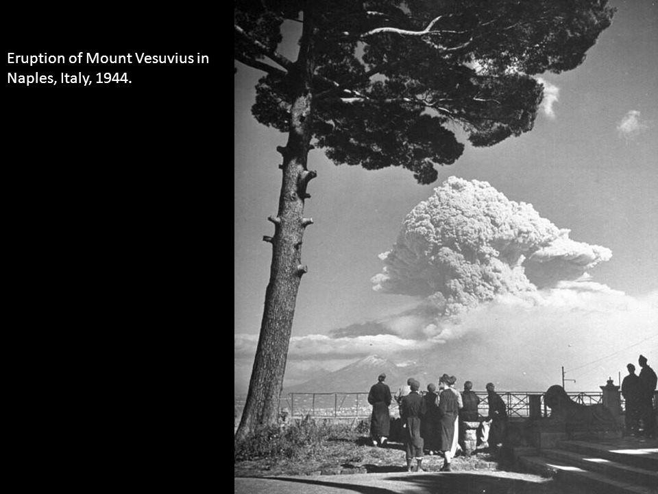 Eruption of Mount Vesuvius in Naples, Italy, 1944.
