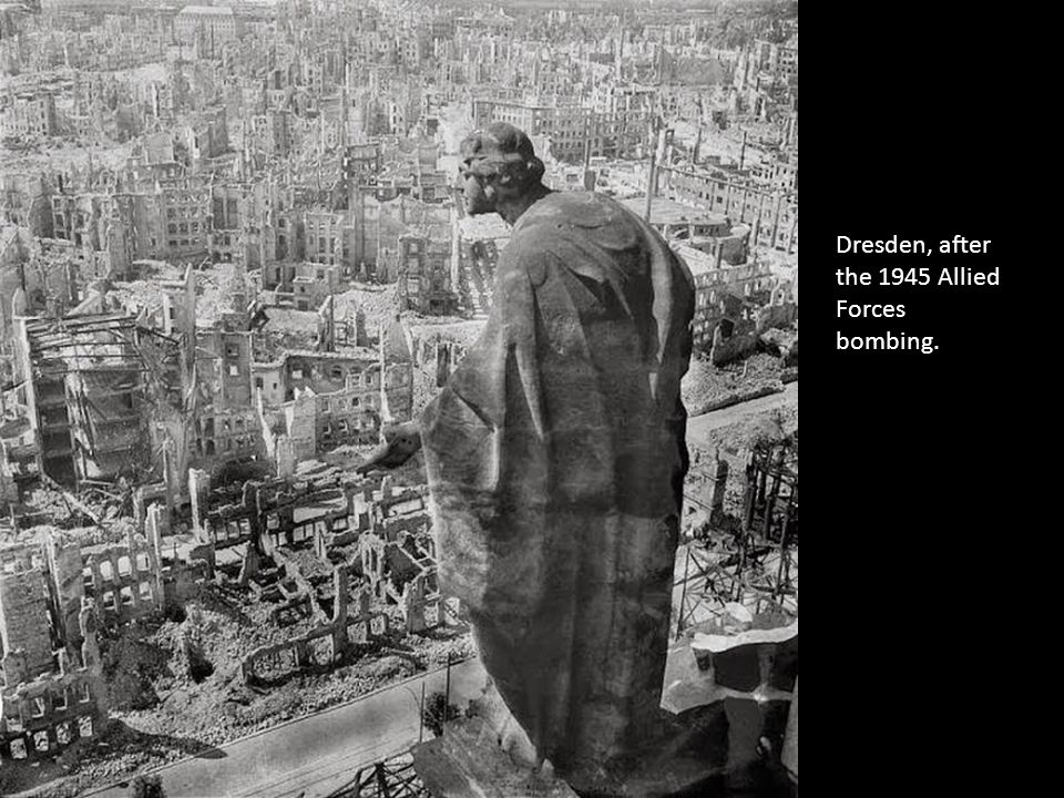 Dresden, after the 1945 Allied Forces bombing.