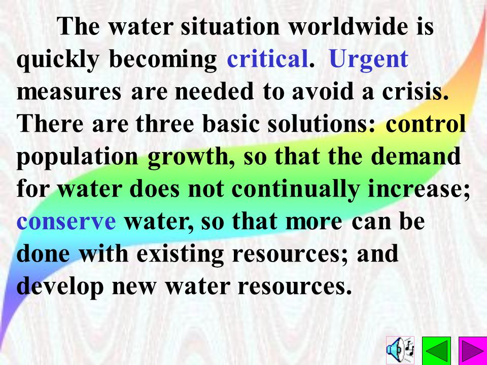 The water situation worldwide is quickly becoming critical.