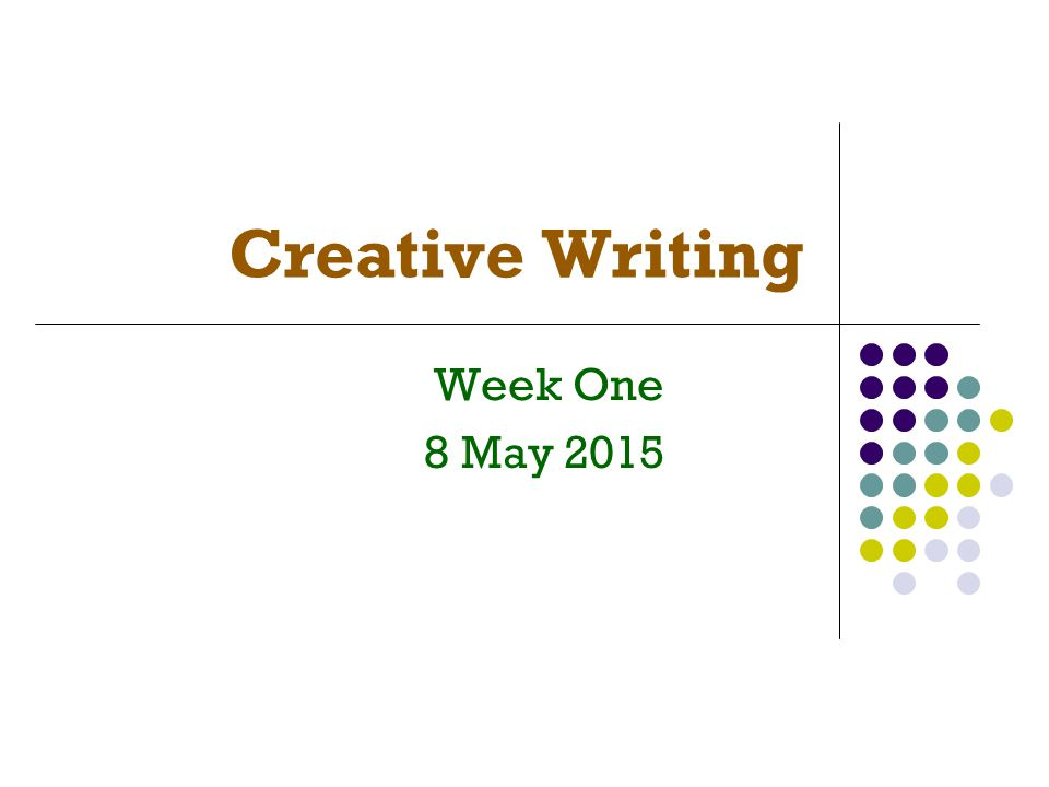 Creative Writing Week One 8 May 2015