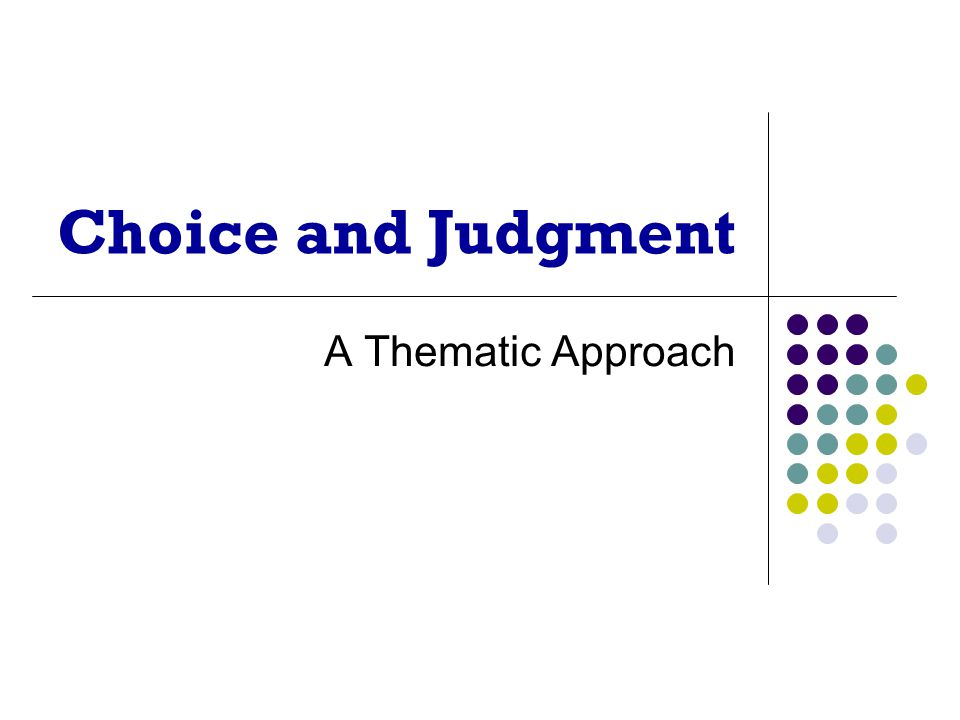 Choice and Judgment A Thematic Approach