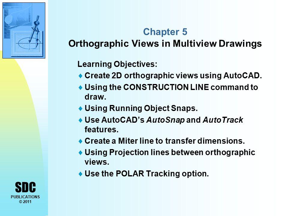 SDC PUBLICATIONS © 2011 AutoCAD® 2012 Tutorial First Level: 2D Fundamentals